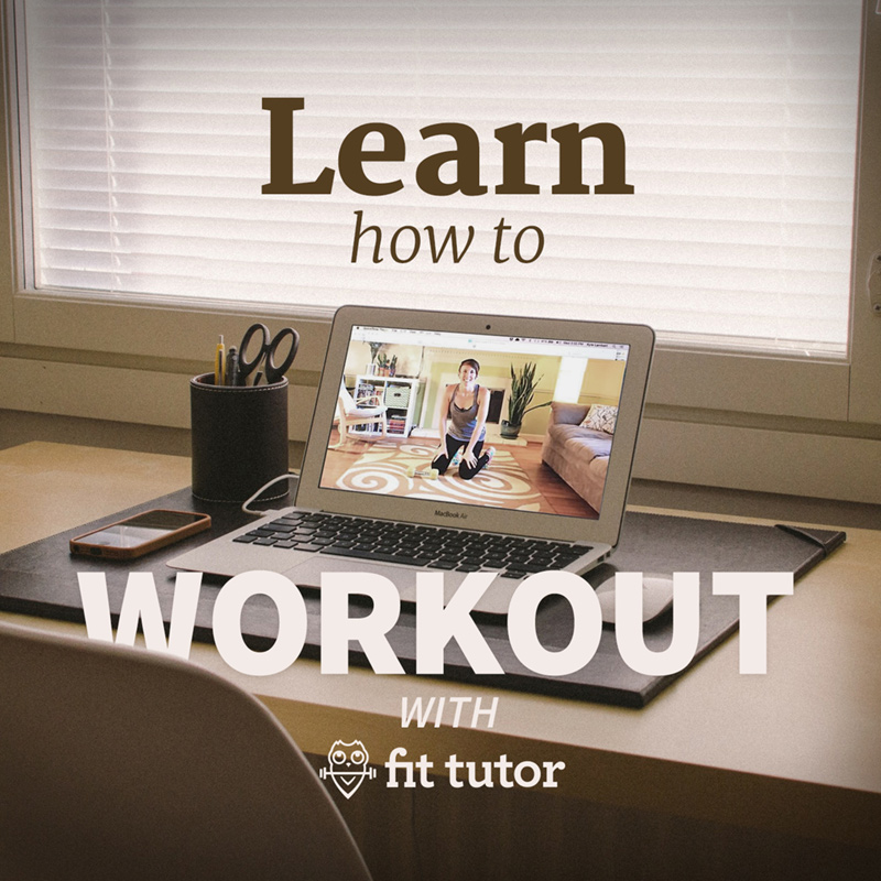 Take your health into your own hands and Learn How to Workout with thefittutor.com