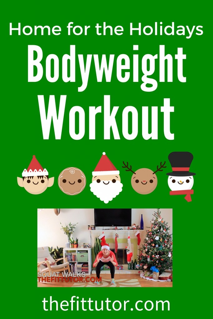 Home for the Holidays Bodyweight Workout! // thefittutor.com