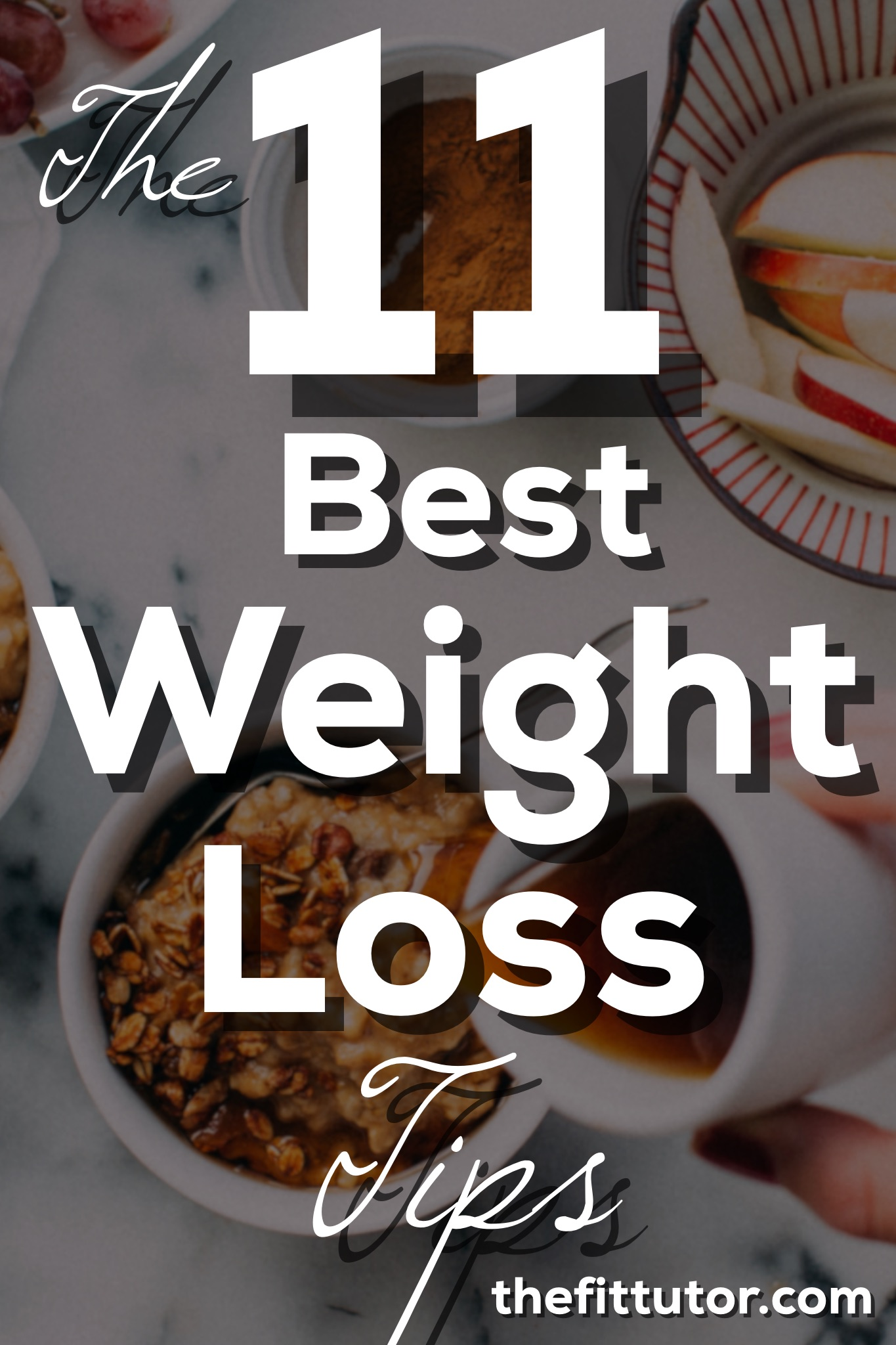 Check out the Top 11 Best Weight Loss Tips from a personal trainer and nutrition coach!