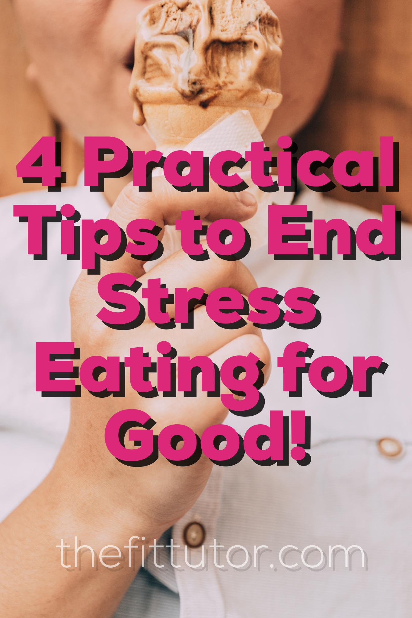4 practical tips for fighting stress eating that you can start NOW