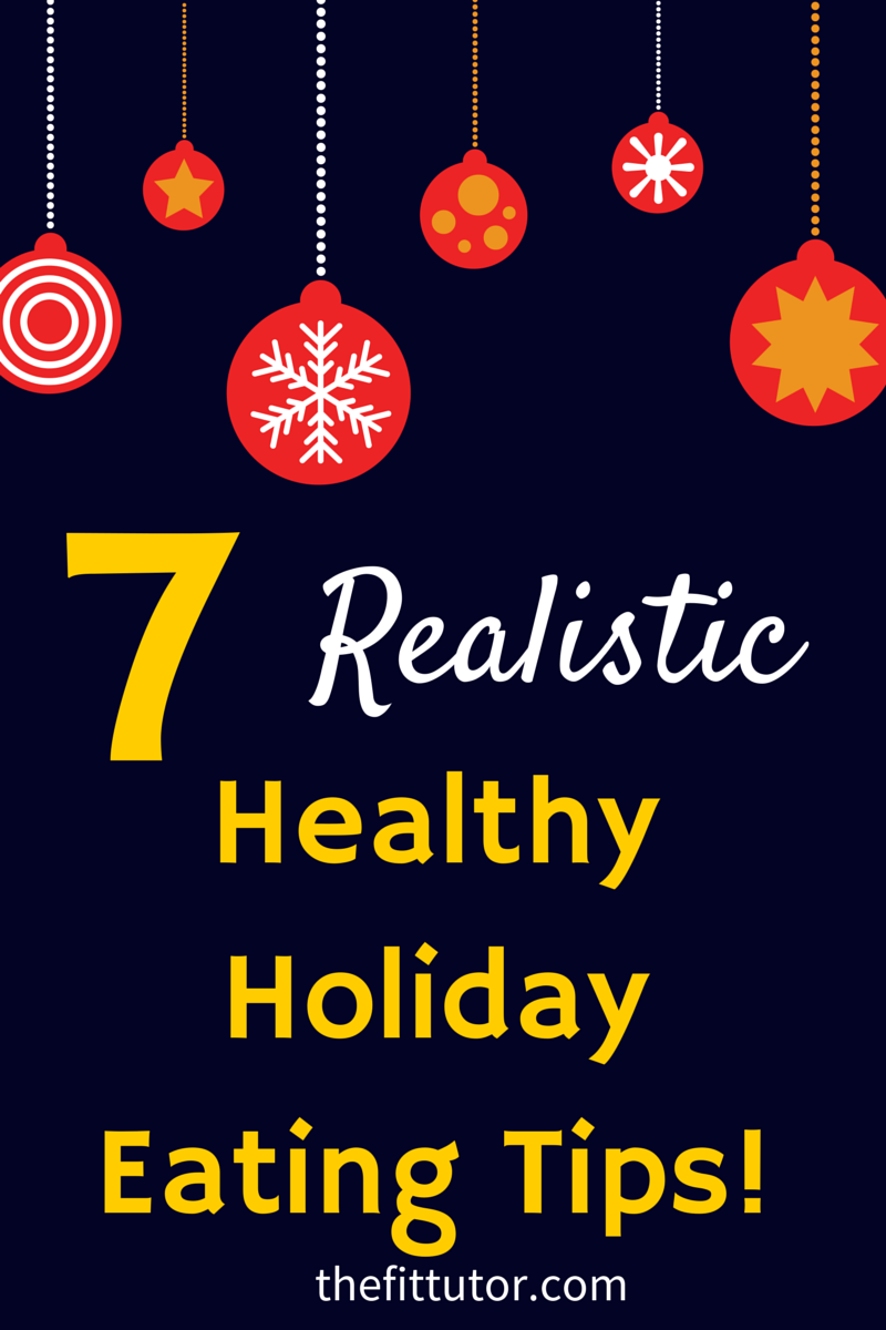 check out these realistic & healthy holiday eating tips