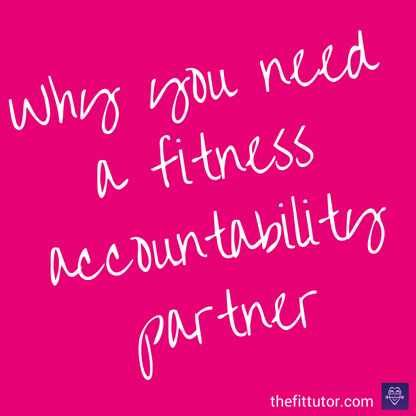 Why you need a fitness accountability partner