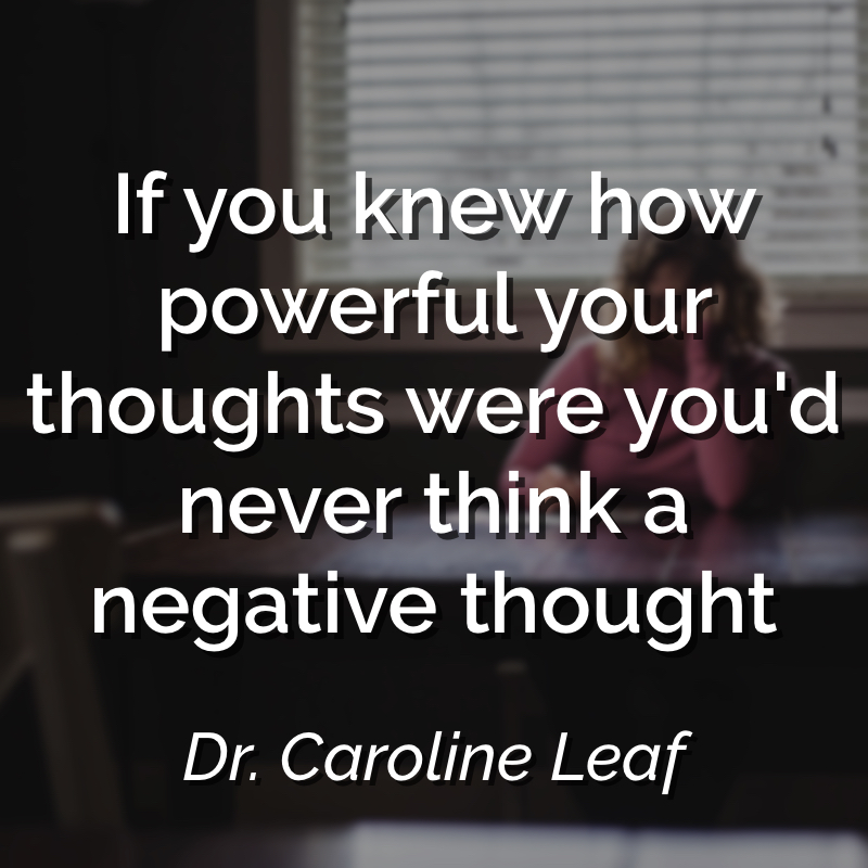 change your thinking change your life! Dr Caroline Leaf // it's OK to tell yourself you're doing a good job!