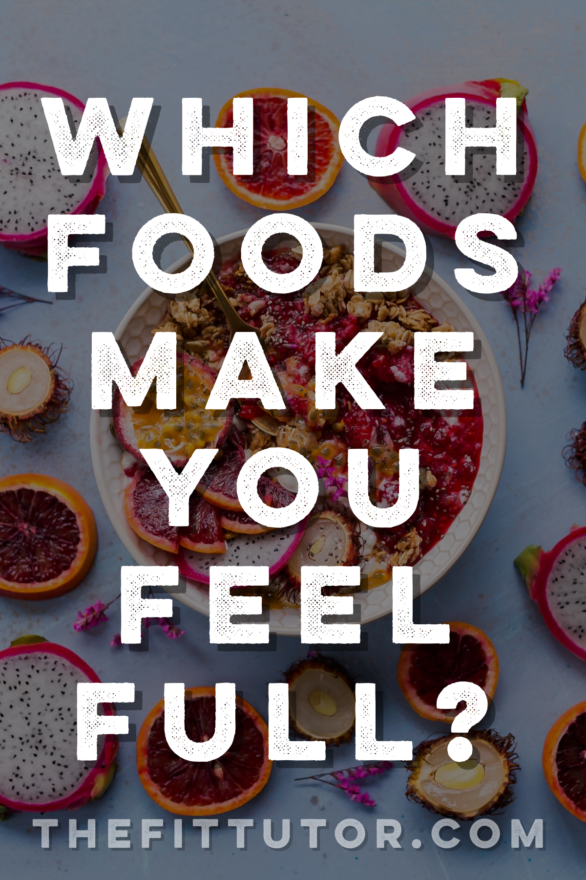 Check out this list of foods that make you feel full to help you lose weight and not be miserable in the process!