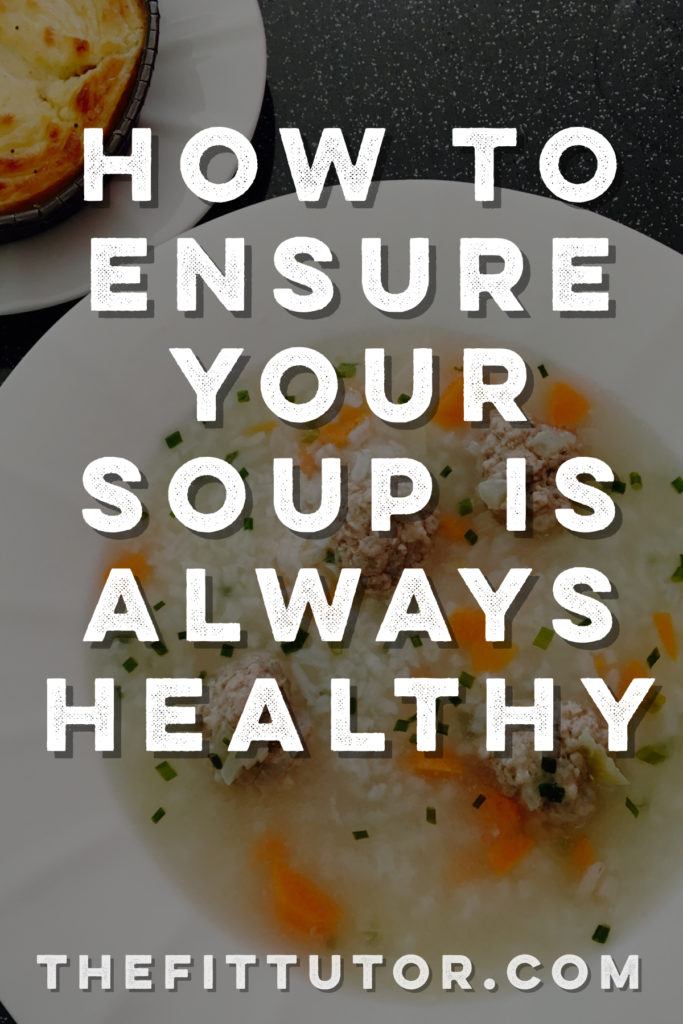 Are you accidentally sabotaging your healthy soup with crazy calories and carbs? Here's how to ensure your soup is healthy!