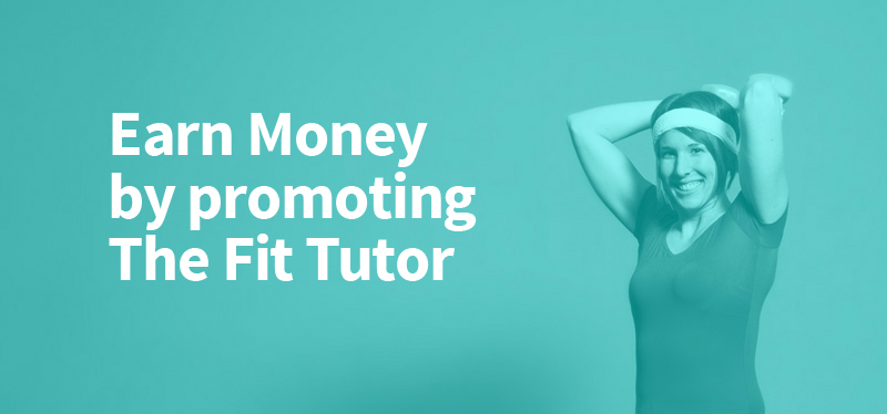 Affiliate program: Earn Money by promoting The Fit Tutor