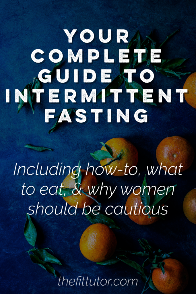intermittent fasting: did you know it affects women differently? Here's all you need to know: how to do it, what to eat, how to tell if it's working, plus extra considerations for women!