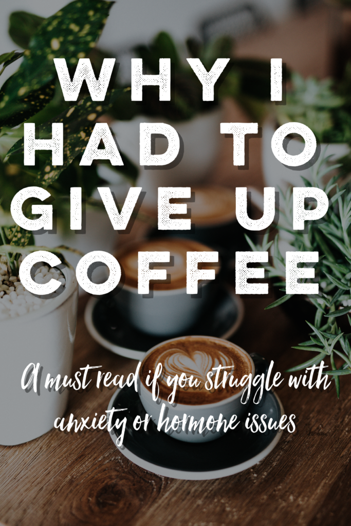 the research behind why I decided to give up my beloved coffee to improve my health